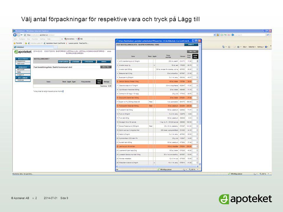 © Apoteket AB v. 22014-07-01Sida 10 Spara – nu är beställningen klar!