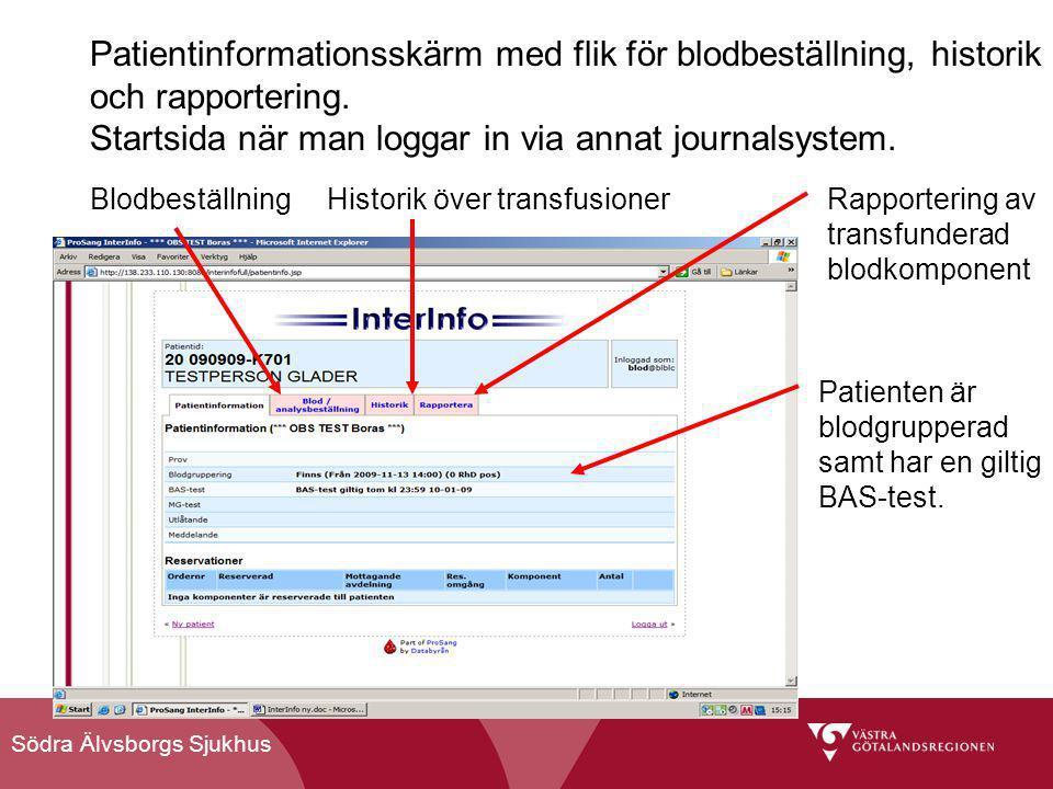 Södra Älvsborgs Sjukhus Patientinformationsskärm med flik för blodbeställning, historik och rapportering. Startsida när man loggar in via annat journa