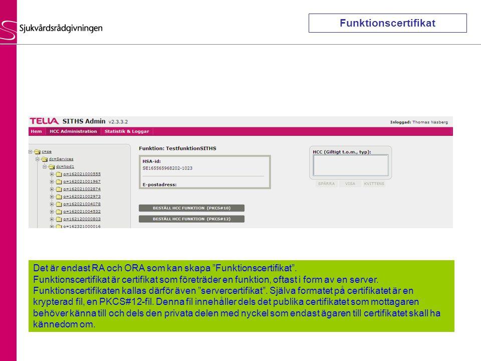 """Det är endast RA och ORA som kan skapa """"Funktionscertifikat"""". Funktionscertifikat är certifikat som företräder en funktion, oftast i form av en server"""