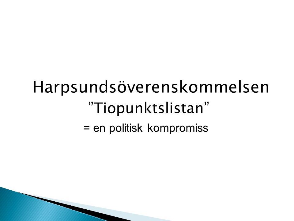 Harpsundsöverenskommelsen Tiopunktslistan = en politisk kompromiss