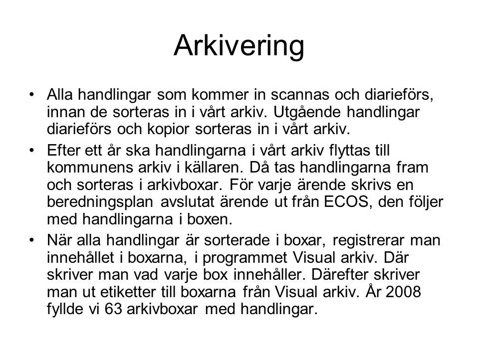 Arkivering •Alla handlingar som kommer in scannas och diarieförs, innan de sorteras in i vårt arkiv. Utgående handlingar diarieförs och kopior sortera