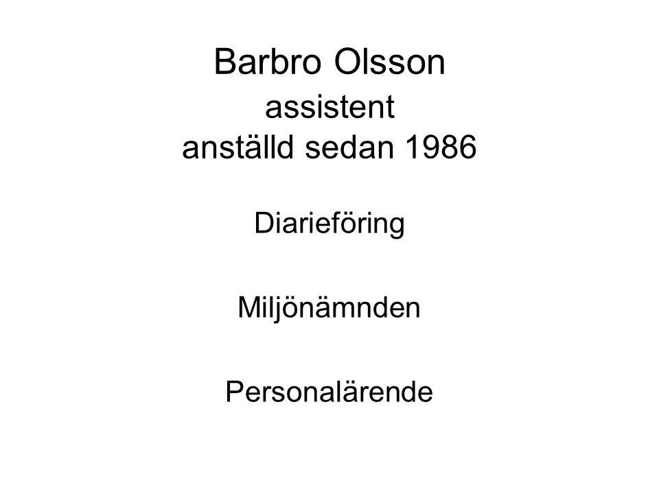 Barbro Olsson assistent anställd sedan 1986 Diarieföring Miljönämnden Personalärende