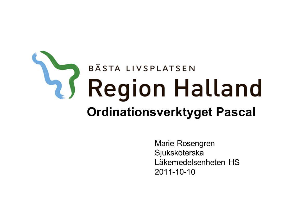Ordinationsverktyget Pascal Marie Rosengren Sjuksköterska Läkemedelsenheten HS 2011-10-10