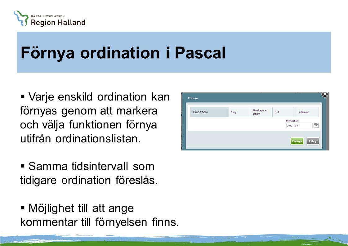 Förnya ordination i Pascal  Varje enskild ordination kan förnyas genom att markera och välja funktionen förnya utifrån ordinationslistan.  Samma tid