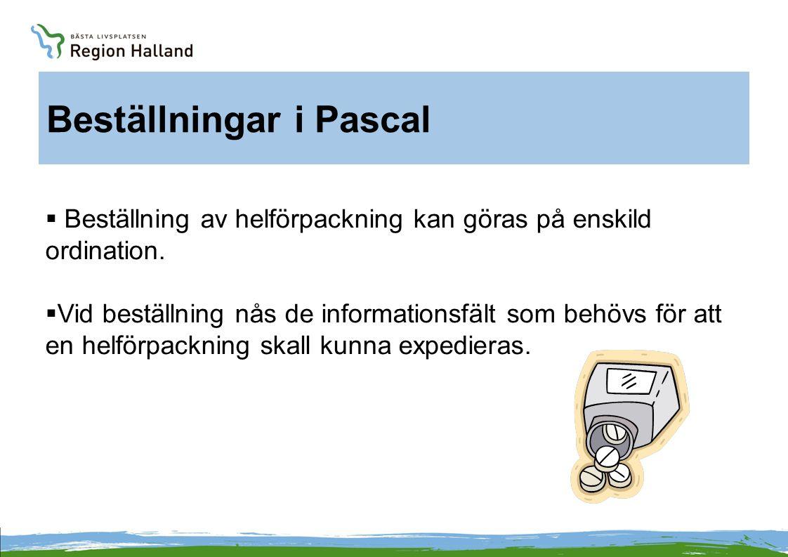 Beställningar i Pascal  Beställning av helförpackning kan göras på enskild ordination.  Vid beställning nås de informationsfält som behövs för att e