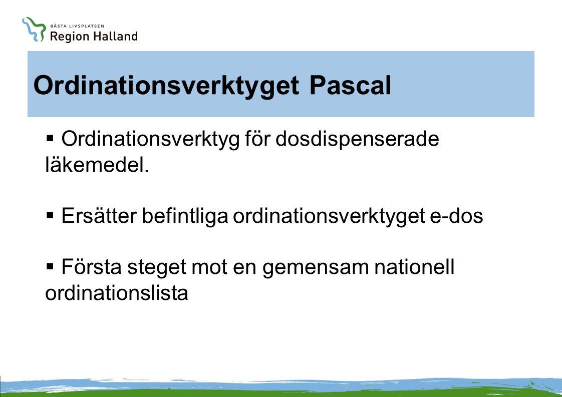 Ordinationsverktyget Pascal  Ordinationsverktyg för dosdispenserade läkemedel.  Ersätter befintliga ordinationsverktyget e-dos  Första steget mot e
