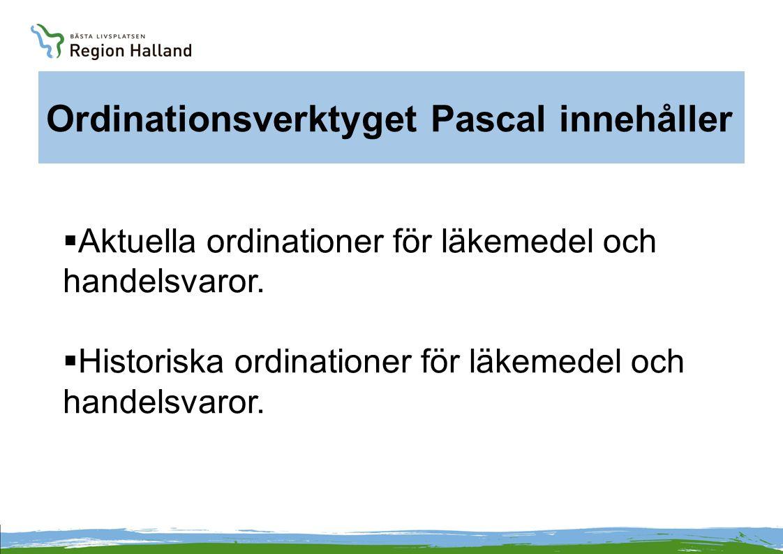 Ordinationsverktyget Pascal innehåller  Aktuella ordinationer för läkemedel och handelsvaror.  Historiska ordinationer för läkemedel och handelsvaro