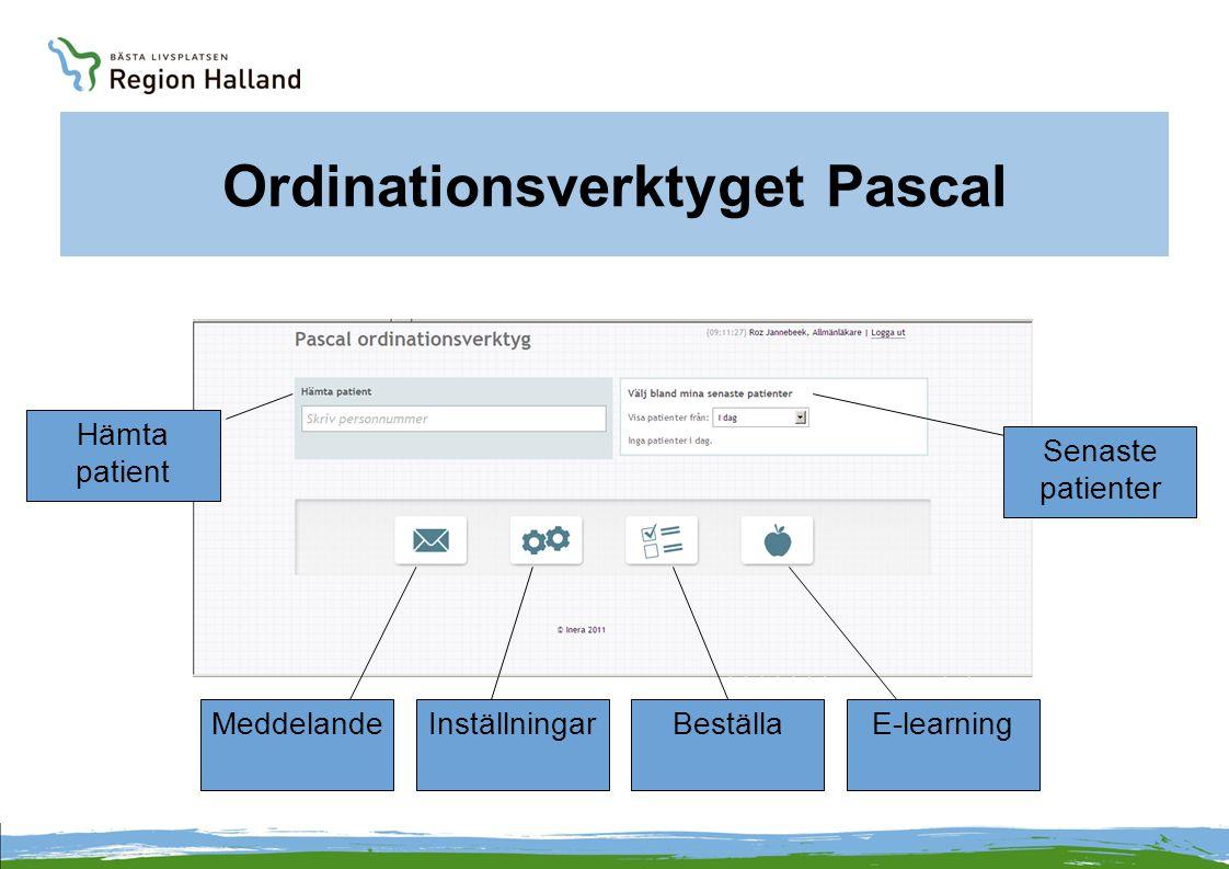Ordinationsverktyget Pascal MeddelandeInställningarBeställaE-learning Hämta patient Senaste patienter