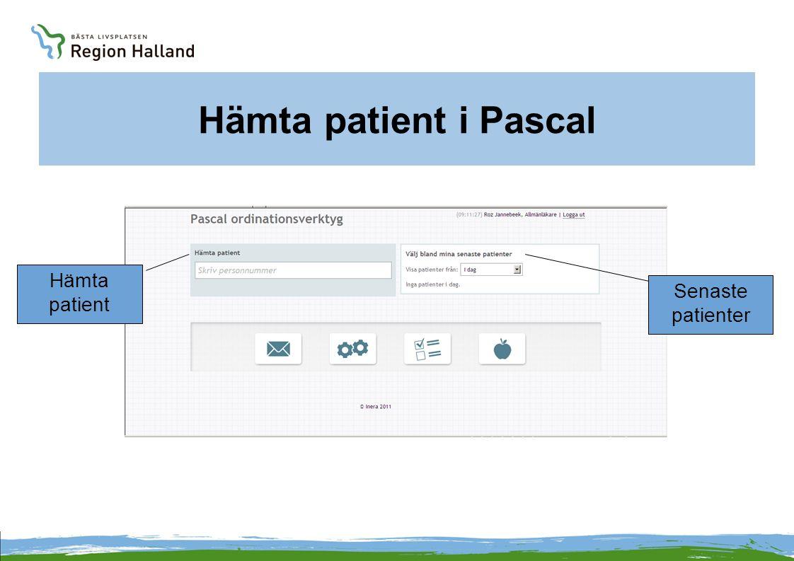 Hämta patient i Pascal Hämta patient Senaste patienter