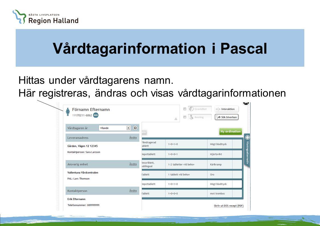 Vårdtagarinformation i Pascal Hittas under vårdtagarens namn. Här registreras, ändras och visas vårdtagarinformationen