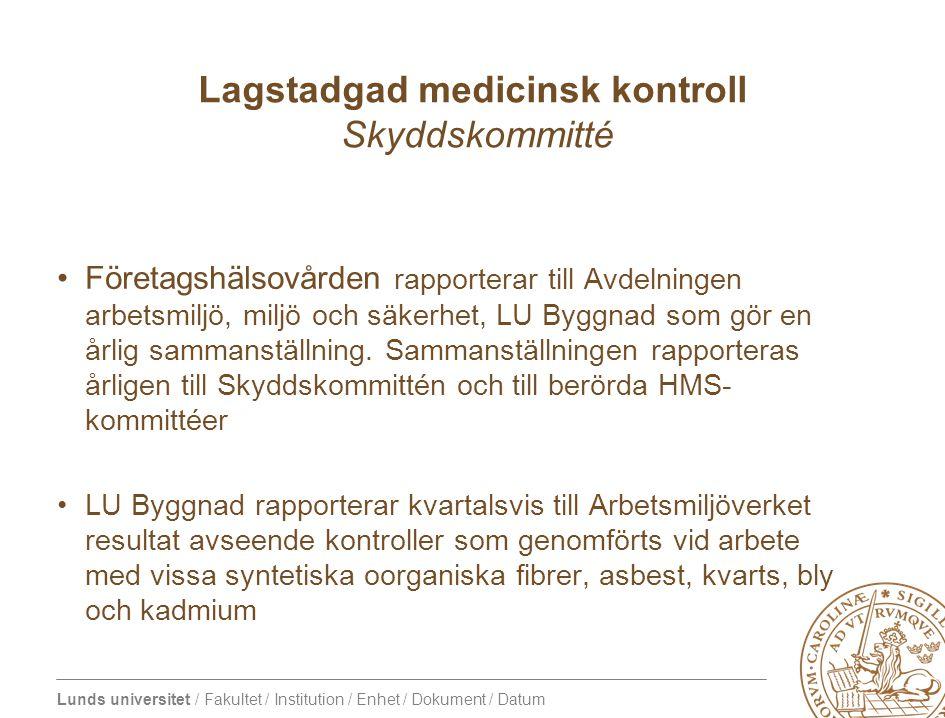 Lunds universitet / Fakultet / Institution / Enhet / Dokument / Datum •Företagshälsovården rapporterar till Avdelningen arbetsmiljö, miljö och säkerhet, LU Byggnad som gör en årlig sammanställning.