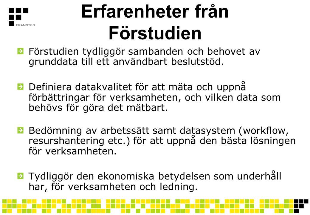 Erfarenheter från Förstudien Förstudien tydliggör sambanden och behovet av grunddata till ett användbart beslutstöd. Definiera datakvalitet för att mä