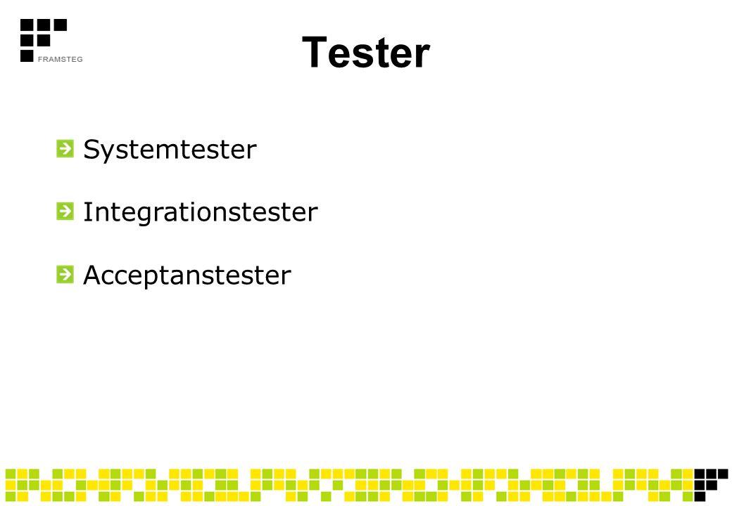 Tester Systemtester Integrationstester Acceptanstester