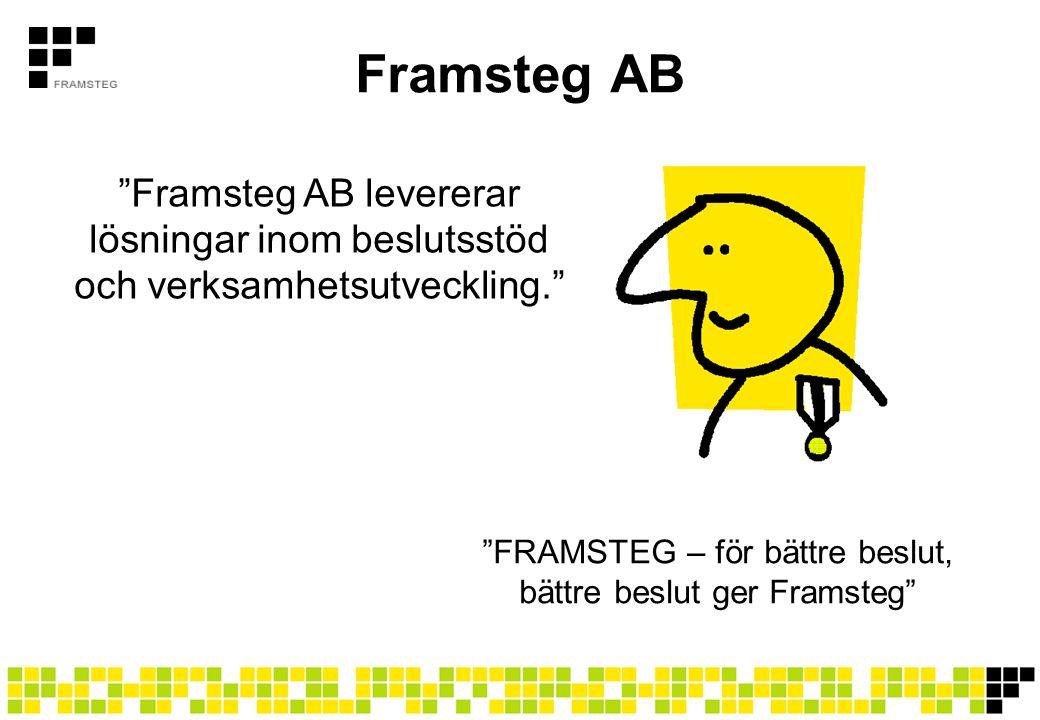 """Framsteg AB """"Framsteg AB levererar lösningar inom beslutsstöd och verksamhetsutveckling."""" """"FRAMSTEG – för bättre beslut, bättre beslut ger Framsteg"""""""