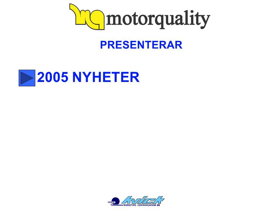 2005 NYHETER PRESENTERAR