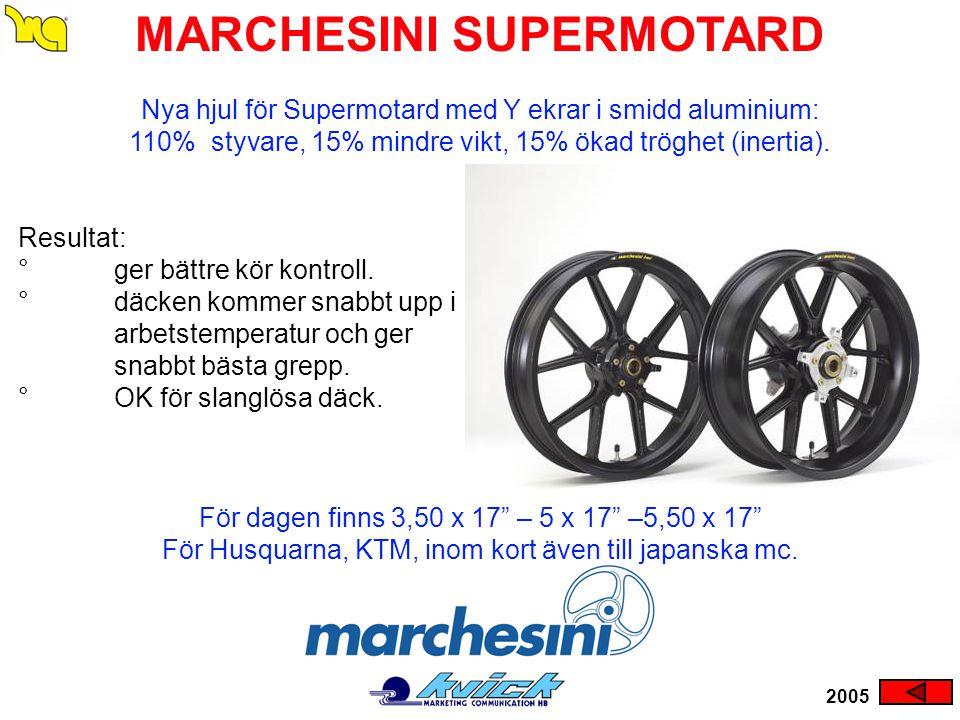 MARCHESINI SUPERMOTARD Resultat: ° ger bättre kör kontroll. ° däcken kommer snabbt upp i arbetstemperatur och ger snabbt bästa grepp. °OK för slanglös