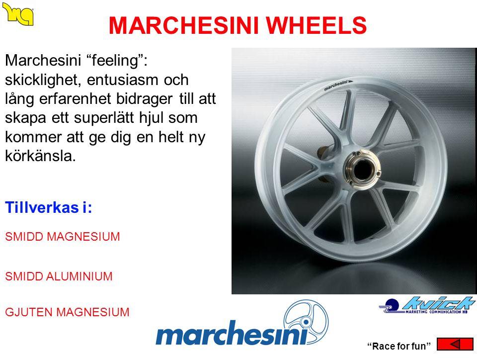 "MARCHESINI WHEELS SMIDD MAGNESIUM SMIDD ALUMINIUM GJUTEN MAGNESIUM ""Race for fun"" Marchesini ""feeling"": skicklighet, entusiasm och lång erfarenhet bid"