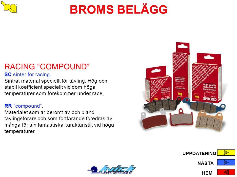 """BROMS BELÄGG RACING """"COMPOUND"""" SC sinter för racing. Sintrat material speciellt för tävling. Hög och stabil koefficient speciellt vid dom höga tempera"""