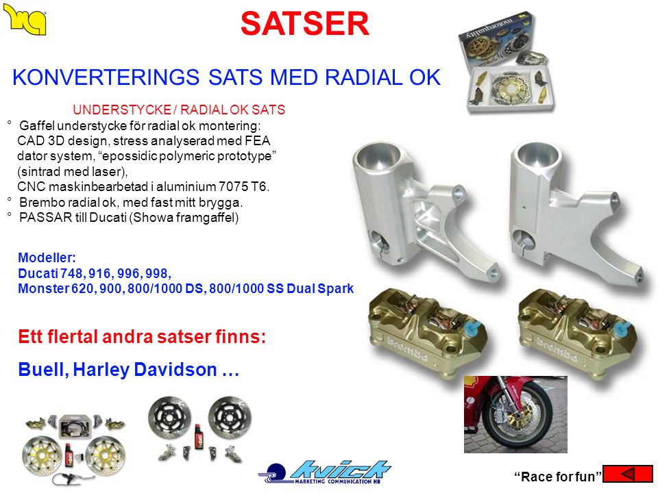 """SATSER KONVERTERINGS SATS MED RADIAL OK """"Race for fun"""" Modeller: Ducati 748, 916, 996, 998, Monster 620, 900, 800/1000 DS, 800/1000 SS Dual Spark UNDE"""