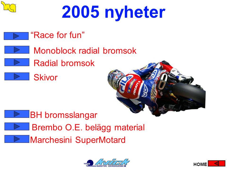 "Marchesini SuperMotard Monoblock radial bromsok Radial bromsok Skivor ""Race for fun"" 2005 nyheter HOME BH bromsslangar Brembo O.E. belägg material"