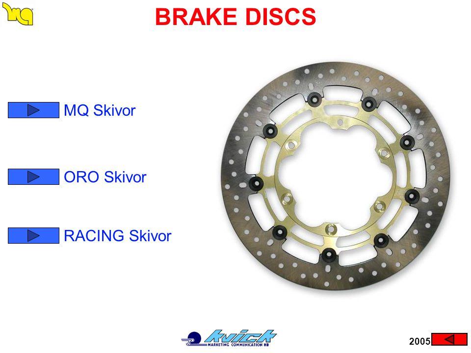 BRAKE DISCS 2005 MQ Skivor ORO Skivor RACING Skivor