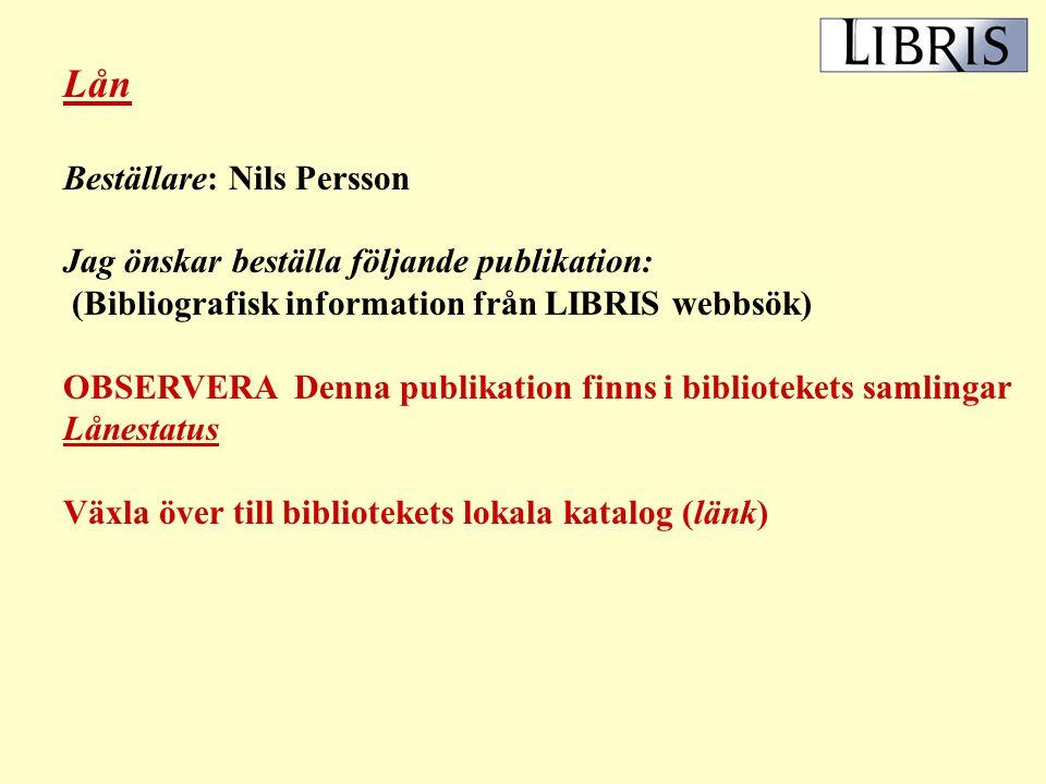 Kopia Beställare: Nils Persson Jag önskar beställa följande kopia: (Bibliografisk information från LIBRIS webbsök) OBSERVERA Denna publikation finns i bibliotekets samlingar Beståndsinformation och Lånestatus Ange: Vol-År-Nr: Sidor: Artikelförfattare: Artikel: etc.