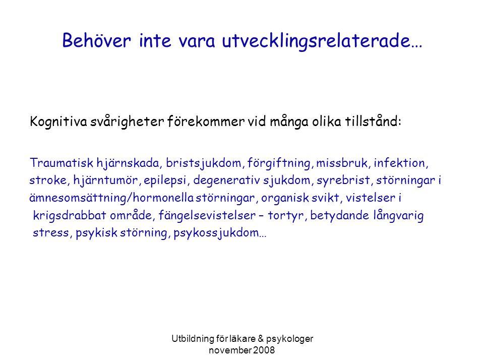 Utbildning för läkare & psykologer november 2008 Differentialdiagnostik + -+ + ? - -
