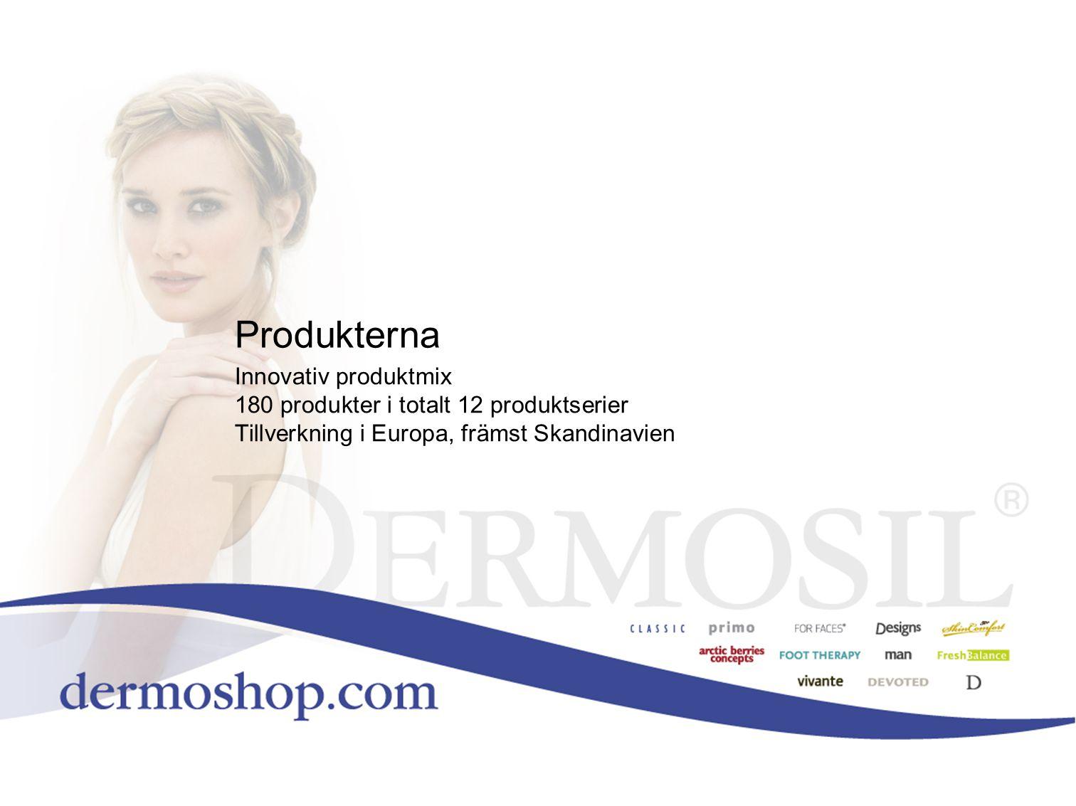 Produkterna Innovativ produktmix 180 produkter i totalt 12 produktserier Tillverkning i Europa, främst Skandinavien