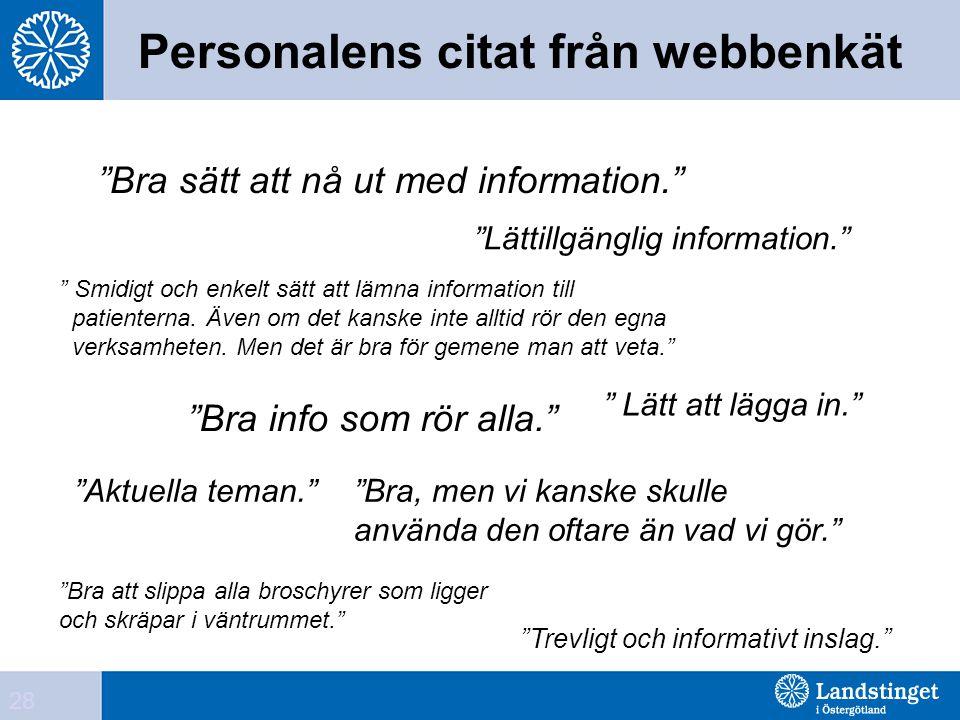 """Personalens citat från webbenkät """"Bra sätt att nå ut med information."""" """"Lättillgänglig information."""" """" Smidigt och enkelt sätt att lämna information t"""