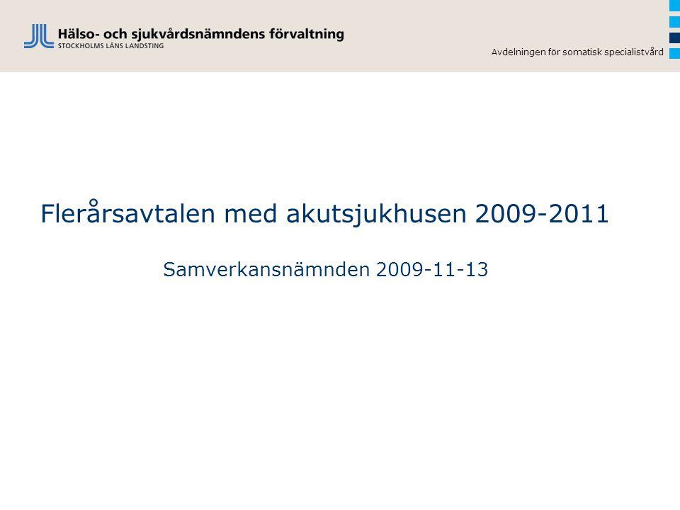 Avdelningen för somatisk specialistvård Flerårsavtalen med akutsjukhusen 2009-2011 Samverkansnämnden 2009-11-13