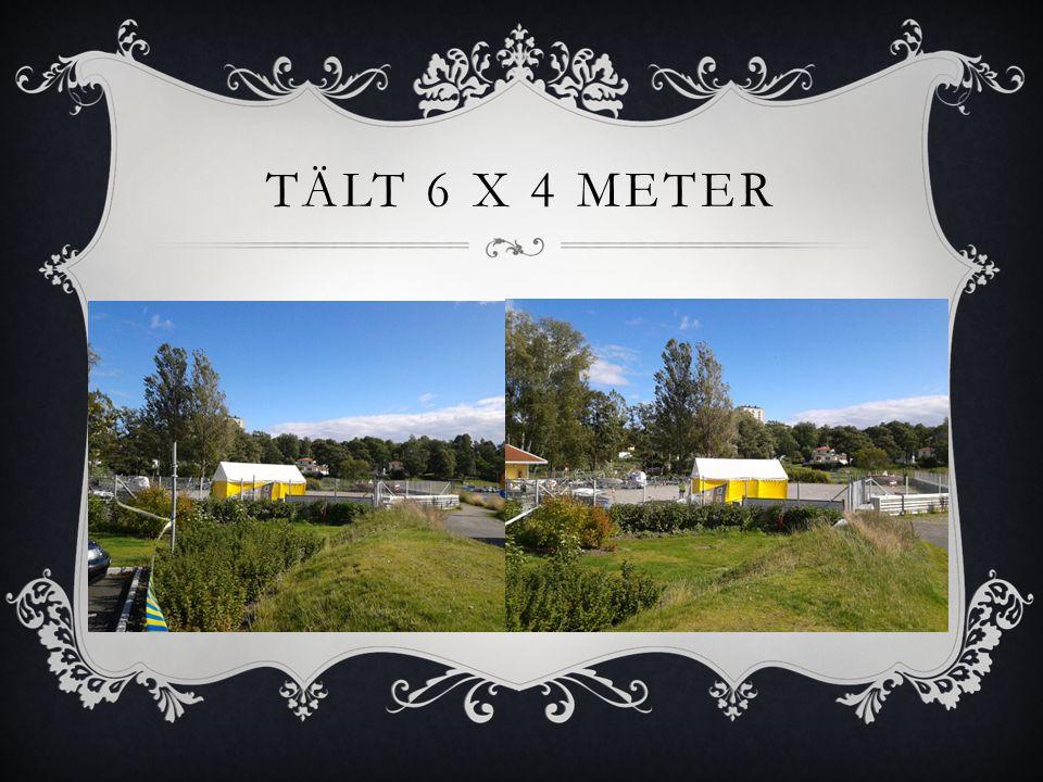 TÄLT 6 X 4 METER