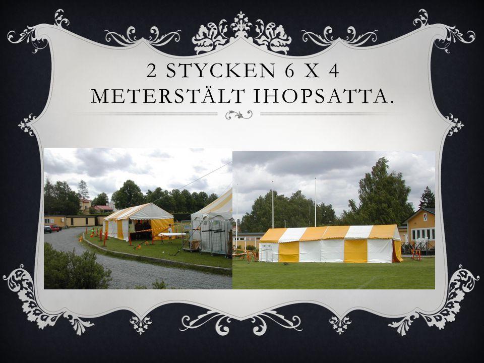 2 STYCKEN 6 X 4 METERSTÄLT IHOPSATTA.