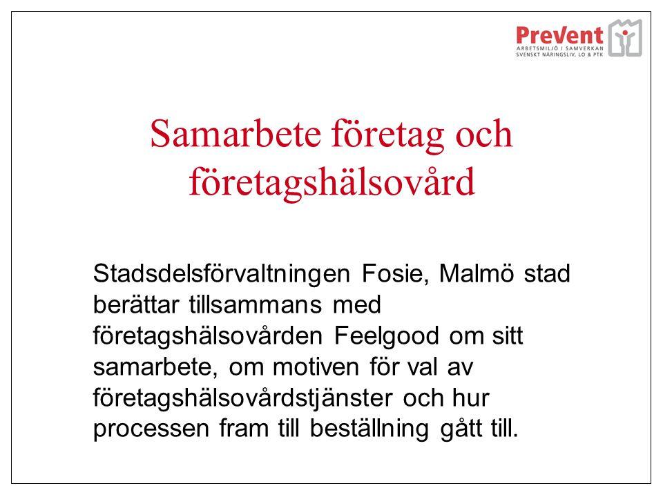 Samarbete företag och företagshälsovård Stadsdelsförvaltningen Fosie, Malmö stad berättar tillsammans med företagshälsovården Feelgood om sitt samarbe