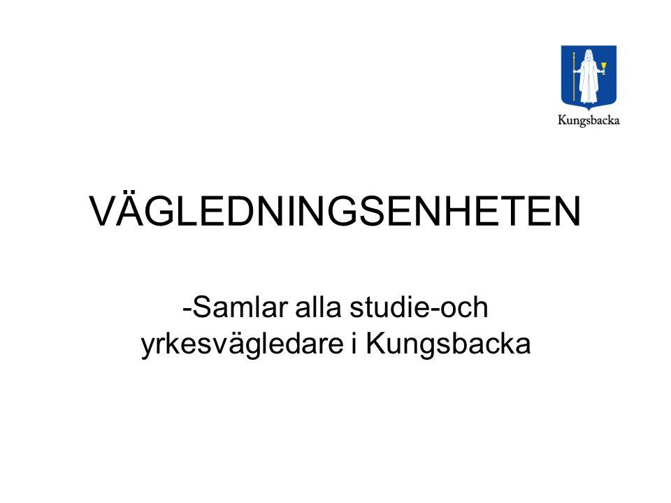 VÄGLEDNINGSENHETEN -Samlar alla studie-och yrkesvägledare i Kungsbacka