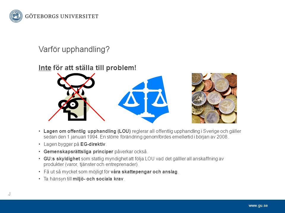 www.gu.se Varför upphandling.Inte för att ställa till problem.