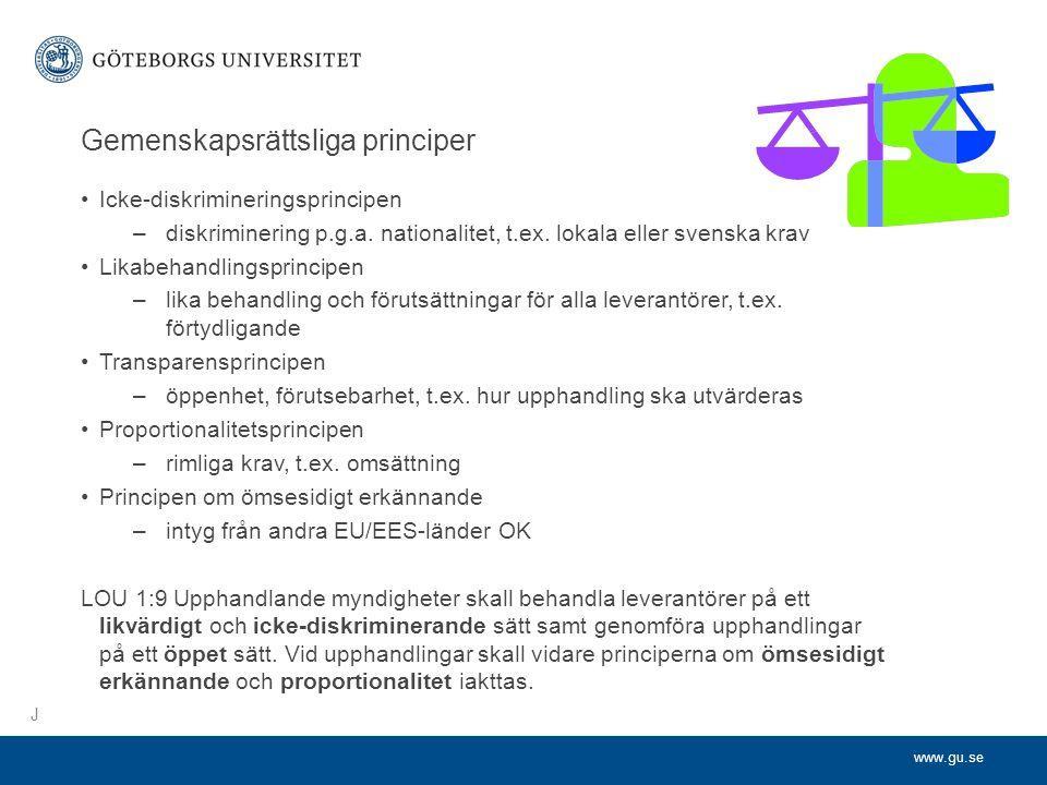 www.gu.se Gemenskapsrättsliga principer •Icke-diskrimineringsprincipen –diskriminering p.g.a.