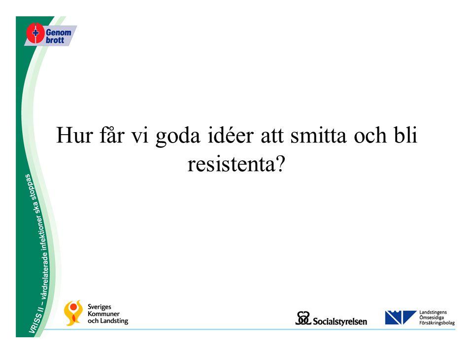 VRISS Vårdrelaterade infektioner ska stoppas Nationellt förbättringsprojekt med syfte att drastiskt minska förekomsten av vårdrelaterade infektioner 2004 - 2006 Sonia Wallin Sveriges Kommuner och Landsting sonia.wallin@skl.se