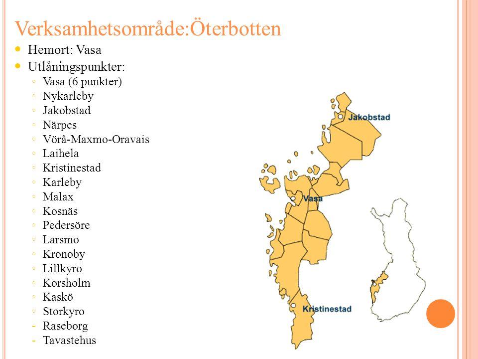 Verksamhetsområde:Öterbotten  Hemort: Vasa  Utlåningspunkter: ◦ Vasa (6 punkter) ◦ Nykarleby ◦ Jakobstad ◦ Närpes ◦ Vörå-Maxmo-Oravais ◦ Laihela ◦ K