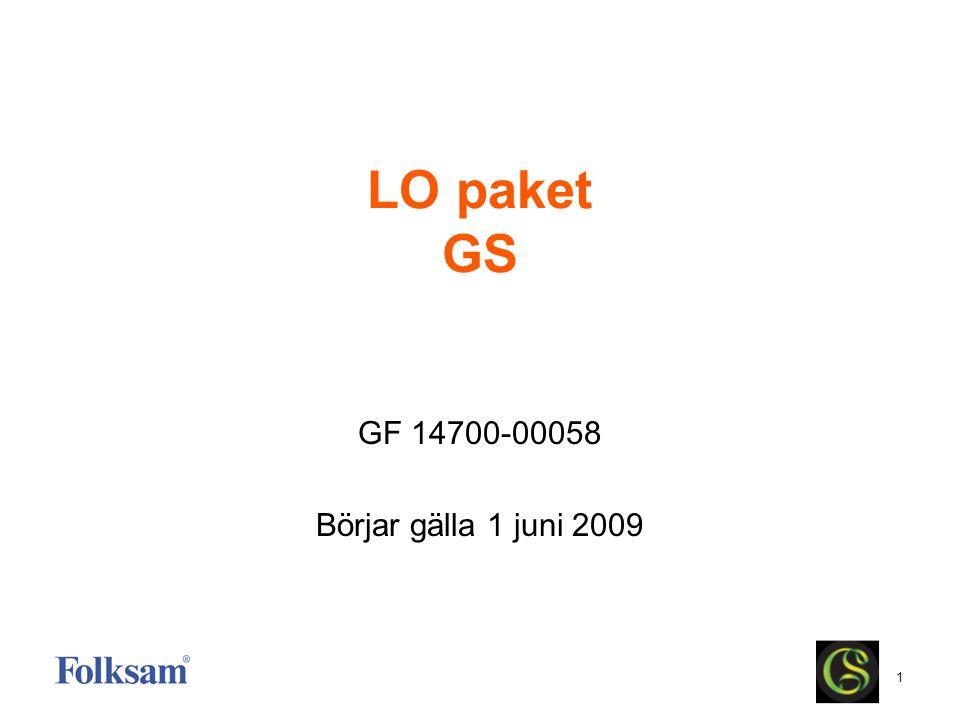 2 LO paket GS Ingår i medlemsskapet och innehåller •Kollektiv hemförsäkring –Allrisk ingår vid dubbelförsäkring –Dubbla belopp vid dubbelförsäkring ex.