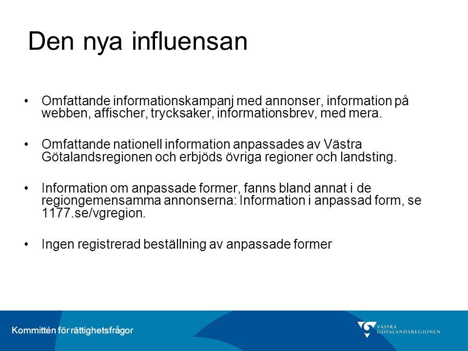 Kommittén för rättighetsfrågor Den nya influensan •Omfattande informationskampanj med annonser, information på webben, affischer, trycksaker, informat