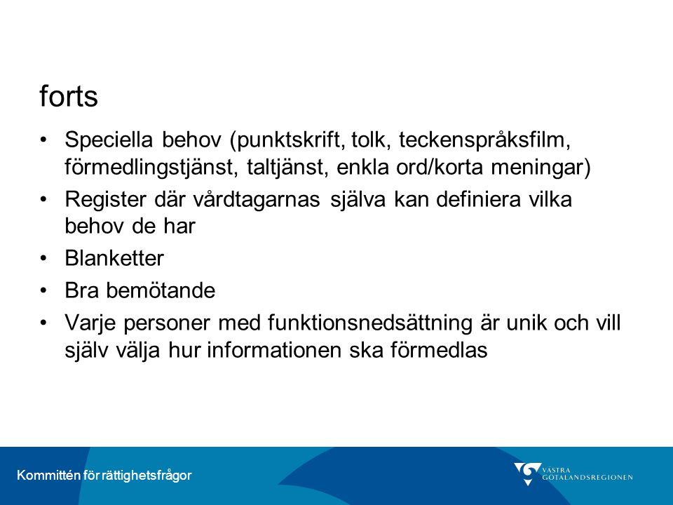 Kommittén för rättighetsfrågor forts •Speciella behov (punktskrift, tolk, teckenspråksfilm, förmedlingstjänst, taltjänst, enkla ord/korta meningar) •R