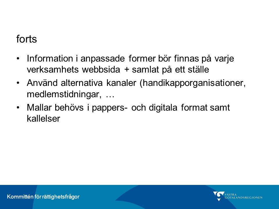 Kommittén för rättighetsfrågor forts •Information i anpassade former bör finnas på varje verksamhets webbsida + samlat på ett ställe •Använd alternati