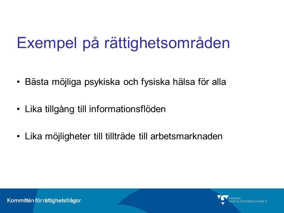Kommittén för rättighetsfrågor Exempel på rättighetsområden •Bästa möjliga psykiska och fysiska hälsa för alla •Lika tillgång till informationsflöden