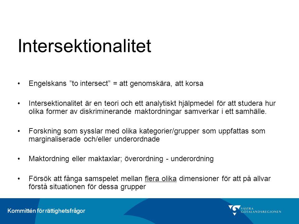 """Kommittén för rättighetsfrågor Intersektionalitet •Engelskans """"to intersect"""" = att genomskära, att korsa •Intersektionalitet är en teori och ett analy"""