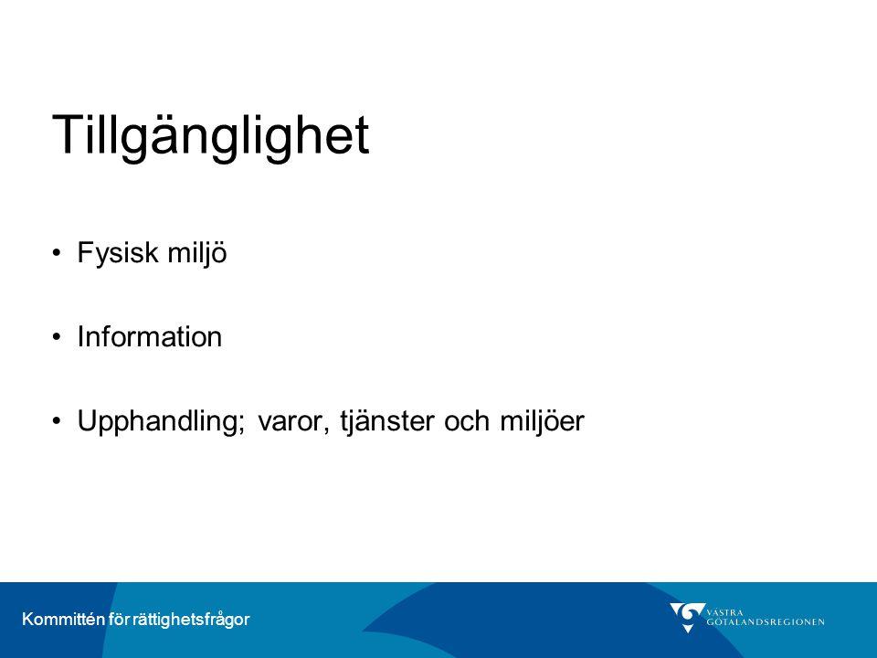 Kommittén för rättighetsfrågor Riktlinjer för information i anpassad form, beslutade 2006 •Regionövergripande information finns alltid i anpassad form.