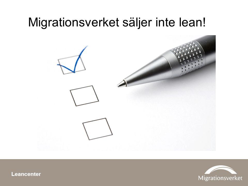 Migrationsverket säljer inte lean! Leancenter