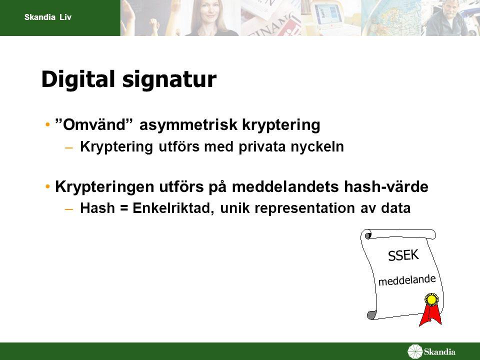 """Skandia Liv Digital signatur SSEK meddelande •""""Omvänd"""" asymmetrisk kryptering –Kryptering utförs med privata nyckeln •Krypteringen utförs på meddeland"""