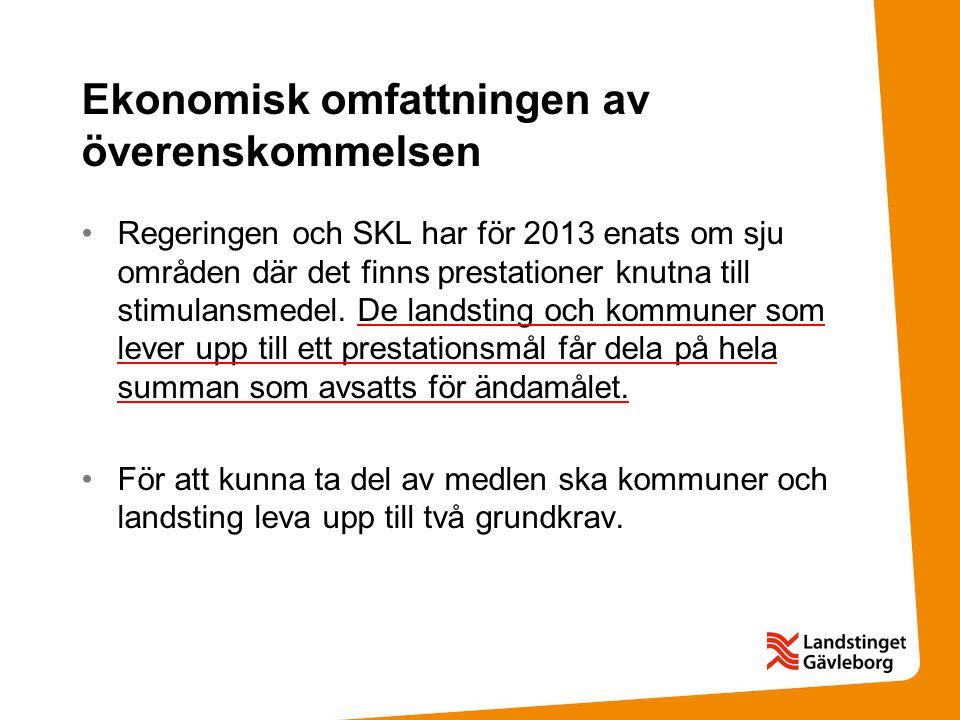 Ekonomisk omfattningen av överenskommelsen •Regeringen och SKL har för 2013 enats om sju områden där det finns prestationer knutna till stimulansmedel