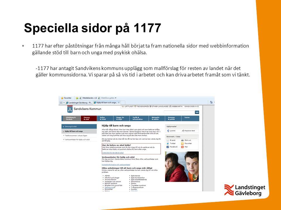 Speciella sidor på 1177 •1177 har efter påstötningar från många håll börjat ta fram nationella sidor med webbinformation gällande stöd till barn och u