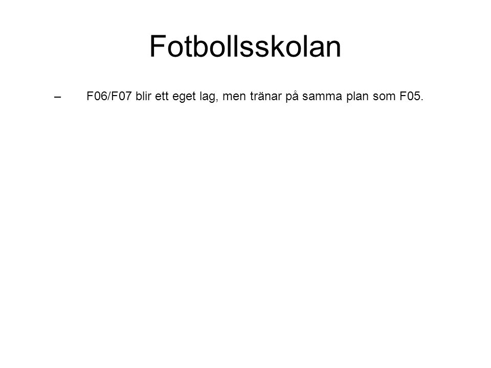 Fotbollsskolan – F06/F07 blir ett eget lag, men tränar på samma plan som F05.